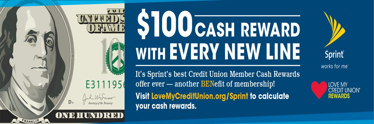 $100 cash reward with every new line. Visit lovemycreditunion.org/sprint to calculate your cash rewards.